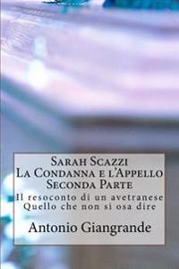 Sarah Scazzi La Condanna E L'Appello Seconda Parte: Il Resoconto Di Un Avetranese Quello Che Non Si Osa Dire