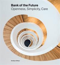 Bank of the future : openness, simplicity, care