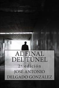 Al Final del Tunel: Una Historia Sobre El Despertar del Alma
