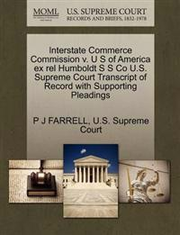 Interstate Commerce Commission V. U S of America Ex Rel Humboldt S S Co U.S. Supreme Court Transcript of Record with Supporting Pleadings