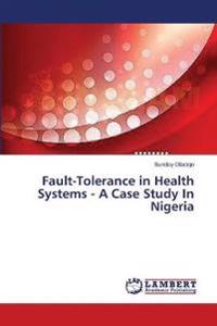 Fault-Tolerance in Health Systems - A Case Study in Nigeria