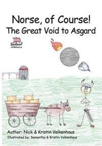 Norse, of Course!: The Great Void to Asgard