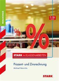 Stark in Klassenarbeiten - Mathematik Prozentrechnen 7.-10. Klasse Realschule