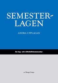 Semesterlagen : en lag- och rättsfallskommentar till semesterlagen