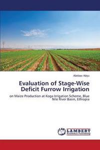 Evaluation of Stage-Wise Deficit Furrow Irrigation