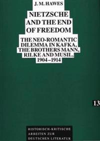 Nietzsche and the End of Freedom