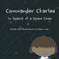 Commander Charlee: In Search of a Space Crew