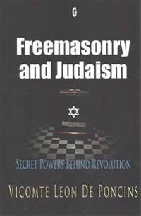 Freemasonry and Judaism: Secret Powers Behind Revolution