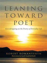 Leaning Toward the Poet