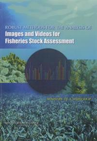 Robust Methods for the Analysis of Images and Videos for Fisheries Stock Assessment