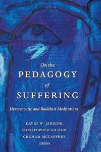 On the Pedagogy of Suffering