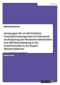 Betriebliches Gesundheitsmanagement ALS Instrument Zur Steigerung Der Mitarbeiterzufriedenheit Und -Bindung in Der Sozialwirtschaft