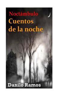 Noctambulo: Cuentos de La Noche