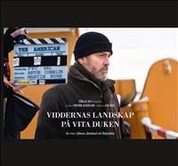 Viddernas landskap på vita duken : en resa i filmens Jämtland och Härjedalen