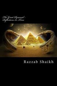 The Great Pyramid - Reflections in Time: The Great Pyramid - Reflections in Time and Time Spiral, S Beginning