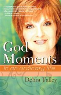 God Moments: In an Ordinary Life