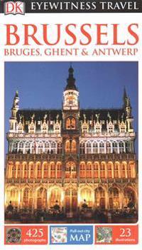 DK Eyewitness Travel guide:Brussels, Bruges, GhentAntwerp