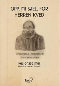Opp, mi sjel, for Herren kved - Hallgrímur Pétursson | Inprintwriters.org