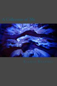 A Collection of Me: Poetic Works of an Unamed Poet