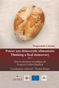 Penser Une Democratie Alimentaire Vol. 2: Propositions Lascaux Entre Ressources Naturelles Et Besoins Alimentaires