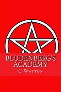 Bludenberg's Academy: Vampire, Witch and Were Series Book 5