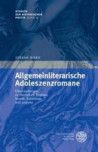 Allgemeinliterarische Adoleszenzromane: Untersuchungen Zu Herrndorf, Regener, Strunk, Kehlmann Und Anderen