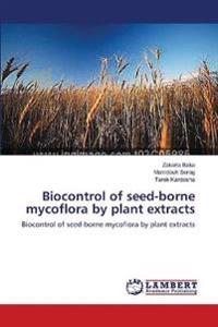 Biocontrol of Seed-Borne Mycoflora by Plant Extracts