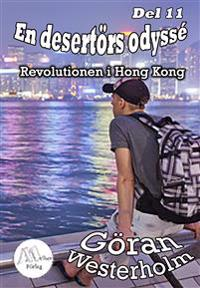 En desertörs odyssé - Del 11 - Revolutionen i Hong Kong
