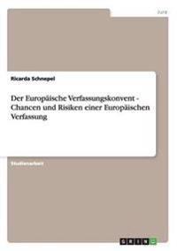 Der Europaische Verfassungskonvent - Chancen Und Risiken Einer Europaischen Verfassung