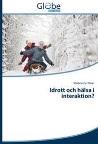 Idrott och hälsa i interaktion?