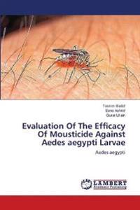 Evaluation of the Efficacy of Mousticide Against Aedes Aegypti Larvae