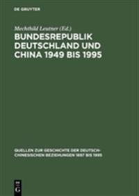 Bundesrepublik Deutschland Und China 1949 Bis 1995