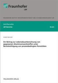 Ein Beitrag zur Lebensdauerberechnung von gegossenen Aluminiumwerkstoffen unter Berücksichtigung von prozessbedingten Porositäten