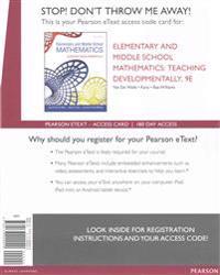 Elementary and Middle School Mathematics: Teaching Developmentally, Enhanced Pearson Etext -- Access Card
