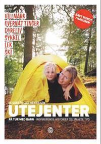 Utejenter; på tur med barn -  inspirerende historier og smarte tips - Elisabeth Lau-Henriksen | Inprintwriters.org