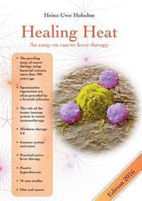 Healing Heat - an essay on cancer PRRL therapy
