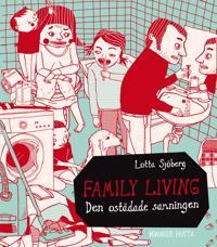 Family living : den ostädade sanningen