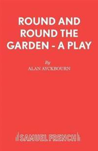 Round and Round the Garden - A Play
