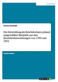 Die Entwicklung Des Reichshofrates Anhand Ausgewahlter Beispiele Aus Den Reichshofratsordnungen Von 1559 Und 1654