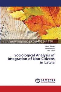 Sociological Analysis of Integration of Non-Citizens in Latvia