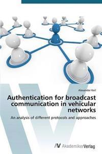 Authentication for Broadcast Communication in Vehicular Networks