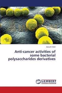 Anti-Cancer Activities of Some Bacterial Polysaccharides Derivatives