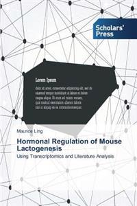 Hormonal Regulation of Mouse Lactogenesis
