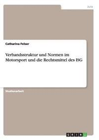 Verbandsstruktur Und Normen Im Motorsport Und Die Rechtsmittel Des Isg