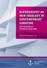 Scenography as New Ideology in Contemporary Curating