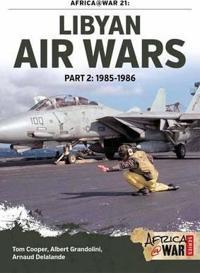 Libyan Air Wars Part 2: 1985-1986