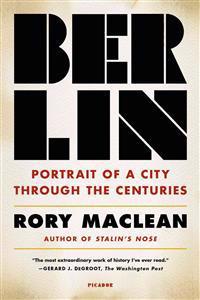 Berlin: Portrait of a City Through the Centuries