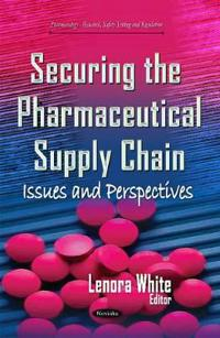 Securing the Pharmaceutical Supply Chain