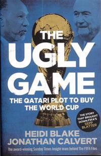 Ugly game - the qatari plot to buy the world cup