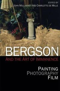 Bergson and the Art of Immanence